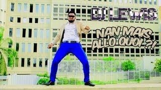 Mokobé présente : Dj Lewis - Nan mais allo quoi ?!