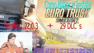getlinkyoutube.com-[Tutorial]Como Baixar e Instalar Euro Truck Simulator 2 V1.22 + Todas as DLC´s