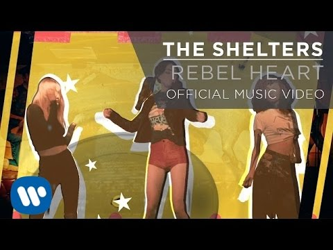 The Shelters - Rebel Heart [Official Music Video]