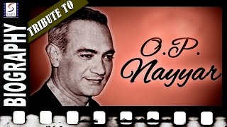 Biography l A Tribute To O. P. Nayyar l Popular Indian Music Director