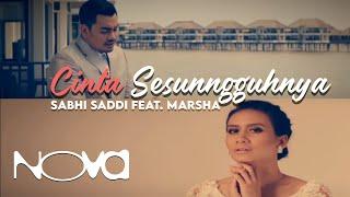 SABHI SADDI feat. Marsha - Cinta Sesungguhnya (Muzik Video Official)