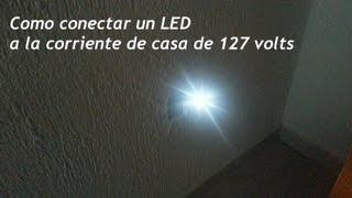 Como conectar un LED a la toma de casa de 127 volts -- Iluminación LED