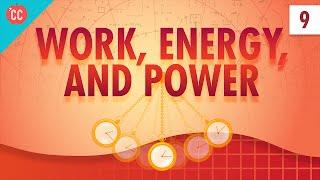 Work, Energy, and Power: Crash Course Physics #9