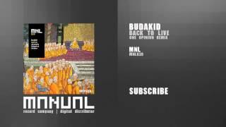 getlinkyoutube.com-Budakid - Back To Live (One Opinion remix)