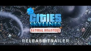Cities: Skylines - Natural Disasters Megjelenés Trailer