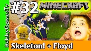 getlinkyoutube.com-Minecraft Floyd #32, Skeleton in My House! HobbyGamesTV