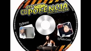 Equipe Os Potência Dj Breno & Dj Pedro Costa Vo3 04