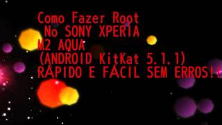 getlinkyoutube.com-Como Fazer Root No SONY XPERIA M2 AQUA (ANDROID 5.1.1)2016