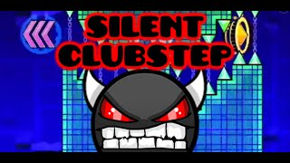 Silent Clubstep (Impossible level) 100% | Geometry Dash