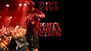 Tony Yayo - Lights Camera Action