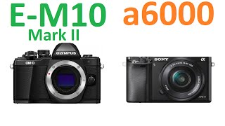getlinkyoutube.com-Olympus OM-D E-M10 Mark II vs Sony α6000
