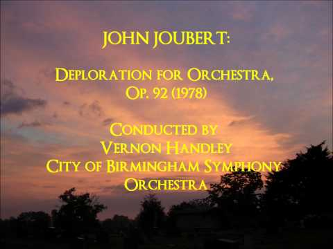 John Joubert: Deploration for Orchestra, Op. 92 (1978) Vernon Handley-CBSO