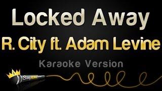 getlinkyoutube.com-R. City ft. Adam Levine - Locked Away (Karaoke Version)
