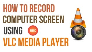 getlinkyoutube.com-How to Record your Computer Screen with VLC Player