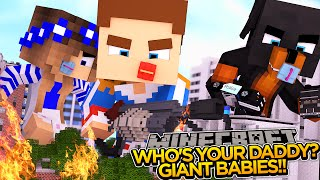 getlinkyoutube.com-WHO'S YOUR DADDY? GIANT BABIES BLOW UP THE CITY!! - Minecraft - Little Donny Adventures.