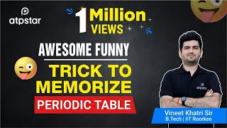 Awesome  Funny Trick to memorize PERIODIC TABLE - By Vineet Khatri