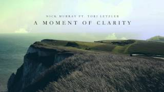 getlinkyoutube.com-Nick Murray - A Moment of Clarity (feat. Tori Letzler) - FREE DOWNLOAD