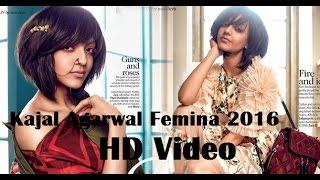 Kajal Agarwal Femina photoshoot HD video 2016
