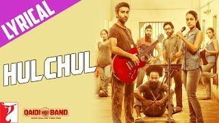 Lyrical: Hulchul Song with Lyrics | Qaidi Band | Aadar Jain | Anya Singh | Kausar Munir