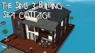 getlinkyoutube.com-THE SIMS 3 BUILDING - Sea Cottage