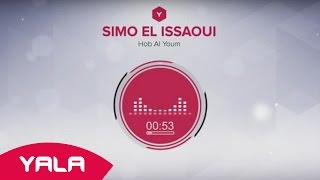 getlinkyoutube.com-Simo El Issaoui - Hob Al Youm (Audio) / سيمو العيساوي - حب اليوم
