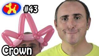 getlinkyoutube.com-Balloon Crown - Balloon Animal Lessons #43