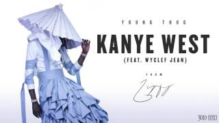 getlinkyoutube.com-Young Thug - Kanye West (feat. Wyclef Jean) [Official Audio]
