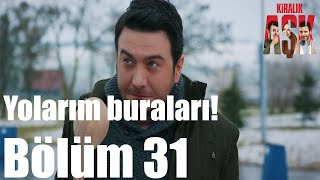 getlinkyoutube.com-Kiralık Aşk 31. Bölüm - Yolarım Buraları!