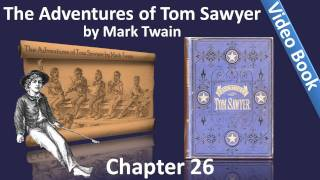 Chapter 26 - The Adventures of Tom Sawyer by Mark Twain - Real Robbers Seize The Box Of Gold