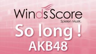 getlinkyoutube.com-WSJ-13-007 So long !/AKB48(吹奏楽J-POP)