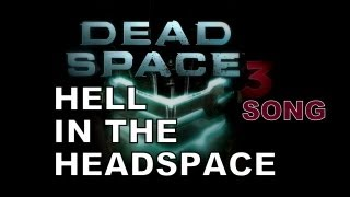 getlinkyoutube.com-DEAD SPACE SONG - Hell In The Headspace