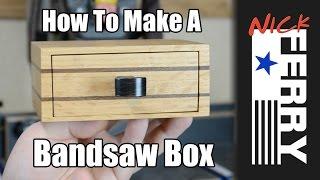 "getlinkyoutube.com-Ⓕ How To Make A ""sort of"" Bandsaw Box (ep27)"