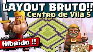 LAYOUT BRUTO HÍBRIDO CV 5 - NOVA ATUALIZAÇÃO - CV5 - Clash of Clans