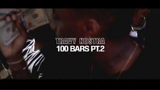 Travy Nostra - 100 Bars pt.2 (Official Video) Shot by @LarryFlynt_
