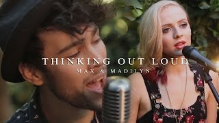 Thinking Out Loud - Ed Sheeran (Max & Madilyn Bailey Cover)