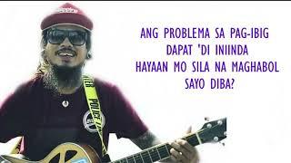 Ex Battalion ,OC Dawgs - Hayaan Mo Sila (Kokoi Baldo cover) Lyrics