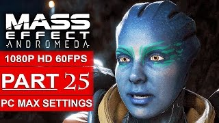 MASS EFFECT ANDROMEDA Gameplay Walkthrough Part 25 [1080p HD 60FPS PC MAX SETTINGS] - No Commentary