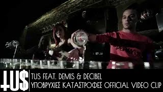 getlinkyoutube.com-TUS ft. Demis & Decibel - Υποβρύχιες Καταστροφές - Official Video Clip