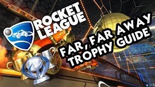 getlinkyoutube.com-Rocket League - Far Far Away Trophy Guide - PS4 Trophy Guide