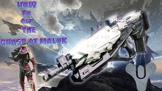 DESTINY:How to get the Best LEGENDARY EVER!!/The Grasp of Malok