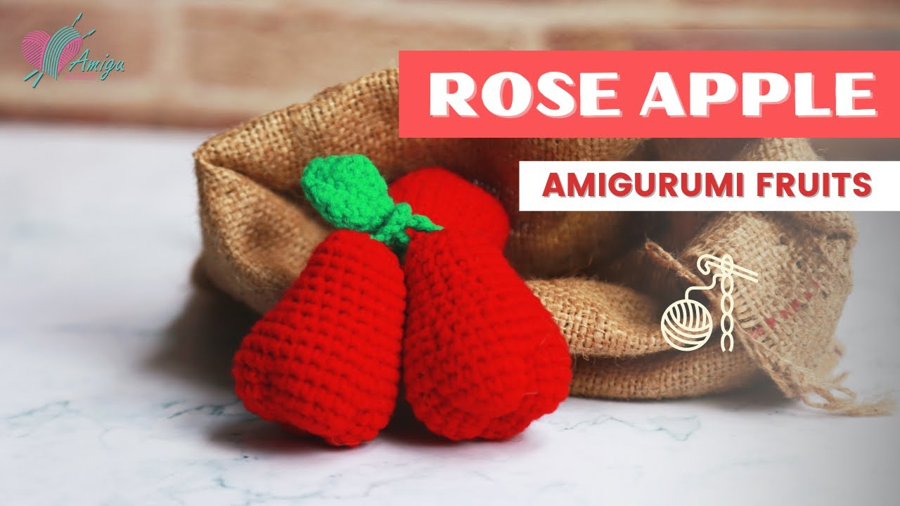 FREE Pattern – How to make a ROSE APPLE amigurumi