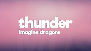 Imagine Dragons   Thunder (Lyrics / Lyric Video)