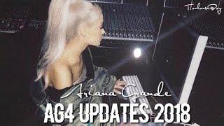 Ariana Grande | AG4 Updates 2018!