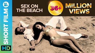 Sex on the Beach | Short Film | Dino Morea & Tarina Patel