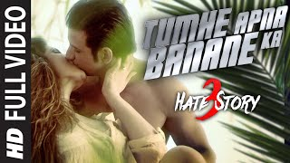 TUMHE APNA BANANE KA Full Video Song | HATE STORY 3 SONGS | Zareen Khan, Sharman Joshi |T-Series