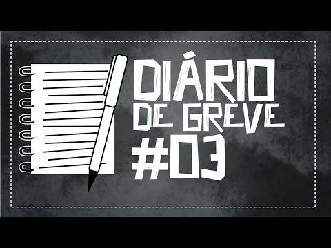 Diário de Greve #3