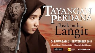 TAYANGAN PERDANA BISIK PADA LANGIT HD - (Di Pawagam 21 September 2017)