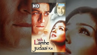 Yeh Lamhe Judaai Ke (HD) (2004) Full Hindi Movie - Shahrukh Khan - Raveena Tandon -- Romantic Movie width=