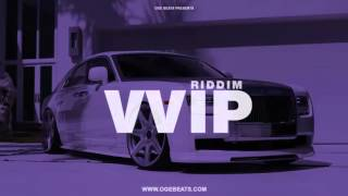 VVIP RIDDIM - Dancehall Instrumental Beat (Prod. OGE BEATS) august 2017