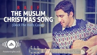 getlinkyoutube.com-Raef - The Muslim Christmas Song (Deck the Halls Cover)